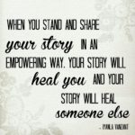 Be willing to share your story!
